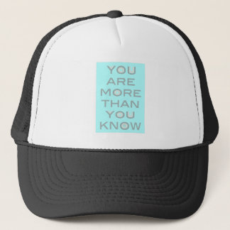 You are more than you know trucker hat