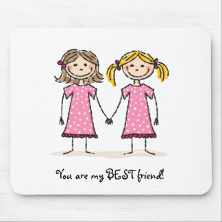 You are my best friend! mouse pad