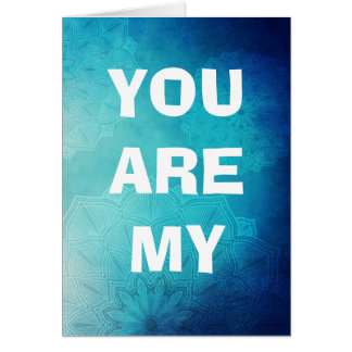 You are my Everything Turquoise Mandala Card
