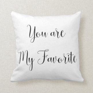 You are My Favorite: Fun, Cheeky Message Throw Pillow