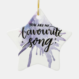You are my Favourite Song Ceramic Ornament