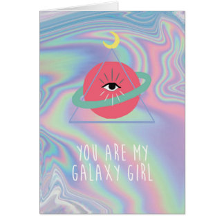You are my Galaxy Girl Card
