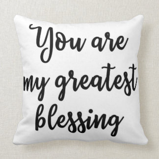 You are my greatest blessing Pillow