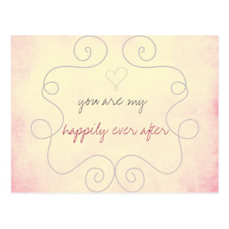 You are my happily ever after postcard