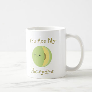 You are my Honeydew Coffee Mug
