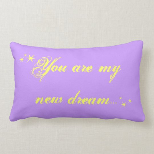 You Are My New Dream Pillow