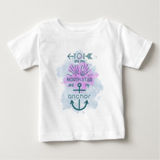 You are my North Star and my anchor Tee Shirt