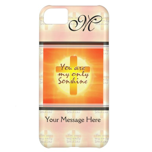 You are My Only Sunshine with Cross Case For iPhone 5C