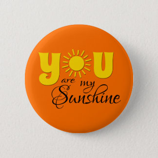 You are my sunshine 2 inch round button