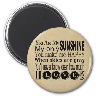 You Are My Sunshine Apparel and Gifts Magnet