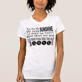 You Are My Sunshine Apparel and Gifts T-Shirt