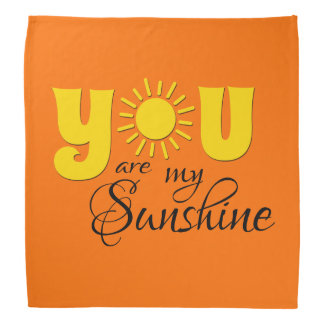 You are my sunshine bandana