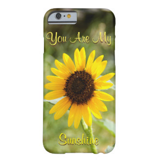 You Are My Sunshine Barely There iPhone 6 Case