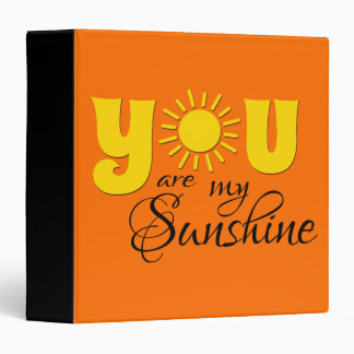 You are my sunshine binders