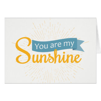 You are My Sunshine | Blank Card