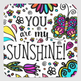 You are my Sunshine Bold Colorful Butterfly Art Square Sticker
