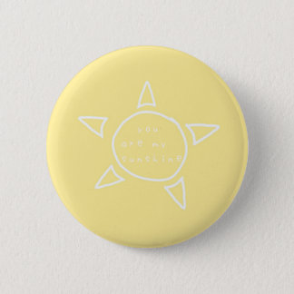 """""""You are my sunshine"""" Button"""
