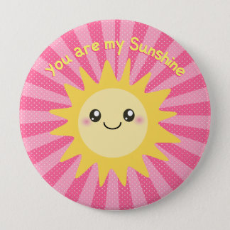 You are my Sunshine cute sun 4 Inch Round Button