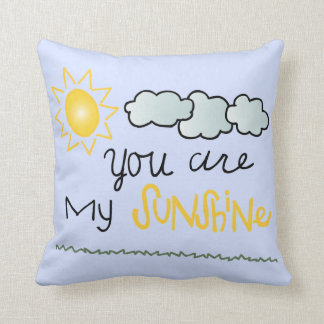 You are my sunshine decorative pillow