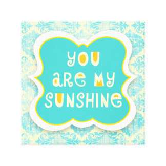 You are My Sunshine --Distressed Design Canvas Print