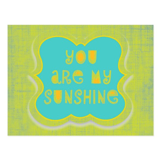 You are My Sunshine--distressed design Postcard
