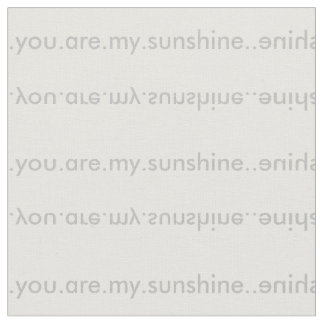 You Are My Sunshine Fabric for Baby