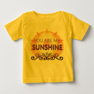 You are my sunshine for baby baby T-Shirt