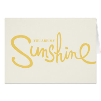 You Are My Sunshine Handlettered Greeting Card
