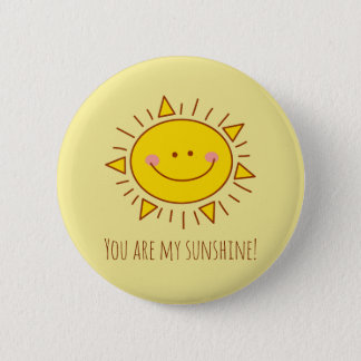 You Are My Sunshine Happy Cute Smiley Sunny Day 2 Inch Round Button