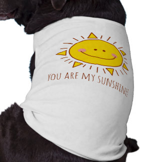 You Are My Sunshine Happy Cute Smiley Sunny Day Dog T Shirt
