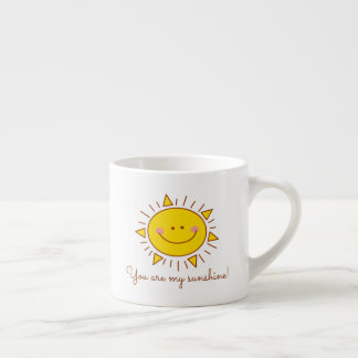 You Are My Sunshine Happy Cute Smiley Sunny Day Espresso Cup