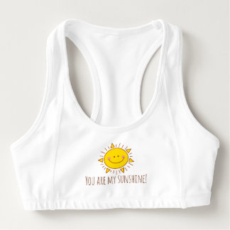 You Are My Sunshine Happy Cute Smiley Sunny Day Sports Bra