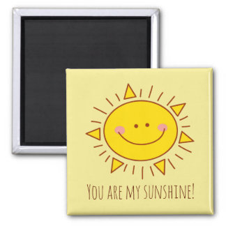 You Are My Sunshine Happy Cute Smiley Sunny Day Square Magnet