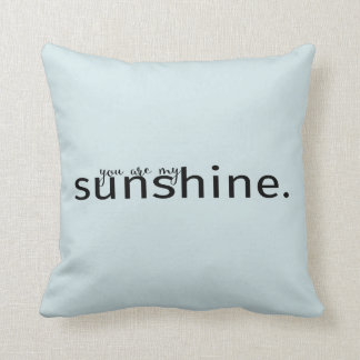 You Are My Sunshine Light Blue Typography Pillow