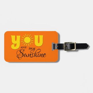 You are my sunshine luggage tag