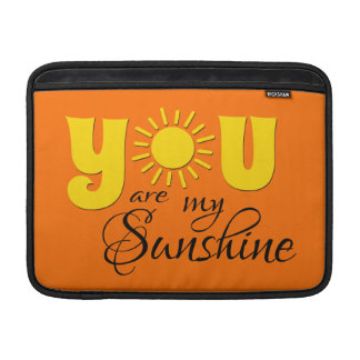 You are my sunshine MacBook sleeves
