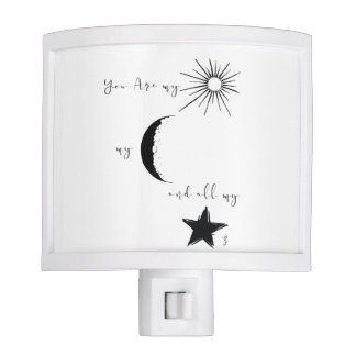 You are my sunshine my moon and all my stars,quote night light