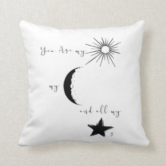 You are my sunshine my moon and all my stars,quote throw pillow