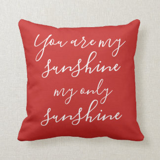 You Are My Sunshine My Only  Red throw Pillow