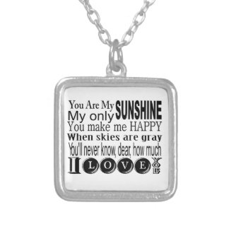 You Are My Sunshine My Only Sunshine Silver Plated Necklace