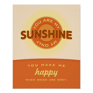 You are my sunshine. — poster