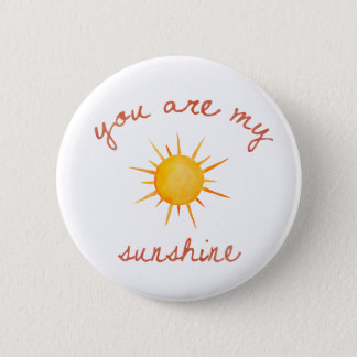 You Are My Sunshine Quote Art 2 Inch Round Button