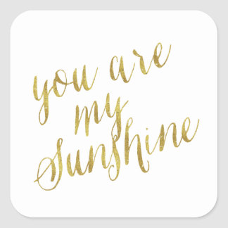 You Are My Sunshine Quote Faux Gold Foil Sparkly Square Sticker
