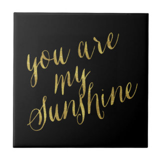You Are My Sunshine Quote Faux Gold Foil Sparkly Tile