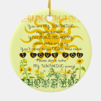 You are my sunshine... round ceramic ornament