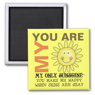 You Are My Sunshine Square Magnet