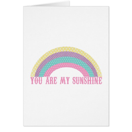 You Are my Sunshine stationery Rainbow Card