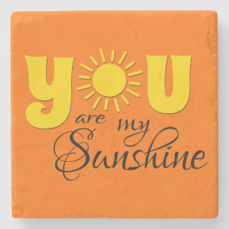 You are my sunshine text stone coaster