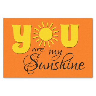 You are my sunshine tissue paper