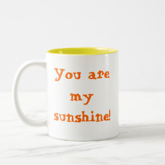 You are my sunshine! Two-Tone coffee mug